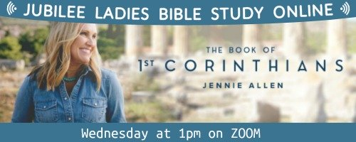 Ladies Bible Study Online - Study of 1 Corinthians - Jubilee Community Church